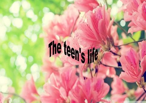 The teen's life